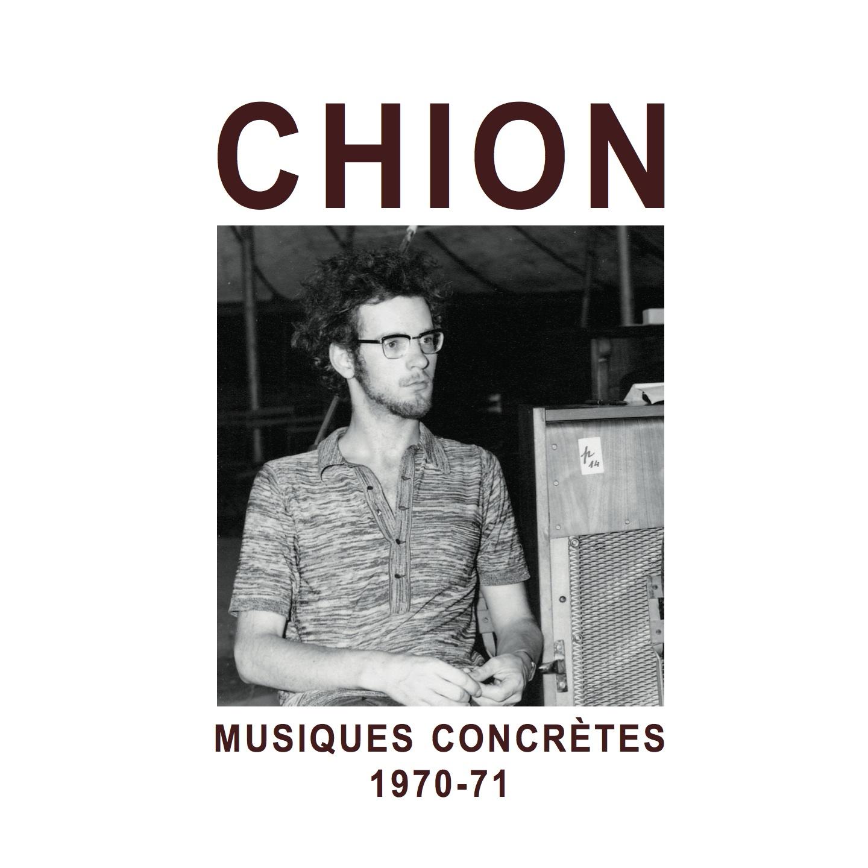 Michel Chion - Musiques Concrètes 1970-71